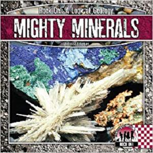Mighty Minerals (Checkerboard Science Library: Rock On!)
