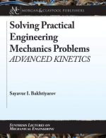 Solving Practical Engineering Mechanics Problems: Advanced Kinetics