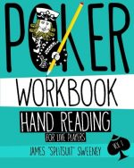Poker Workbook: Hand Reading For Live Players Vol 1