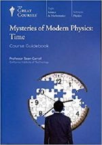 Mysteries of Modern Physics: Time (Course Guidebook) (Great Courses #1257)