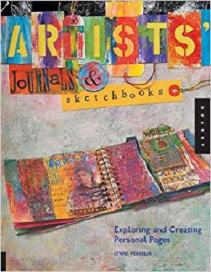 Artists' Journals and Sketchbooks: Exploring and Creating Personal Pages