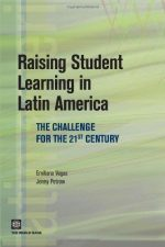 Raising Student Learning in Latin America: The Challenge for the 21st Century