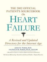 The 2002 Official Patient's Sourcebook on Heart Failure