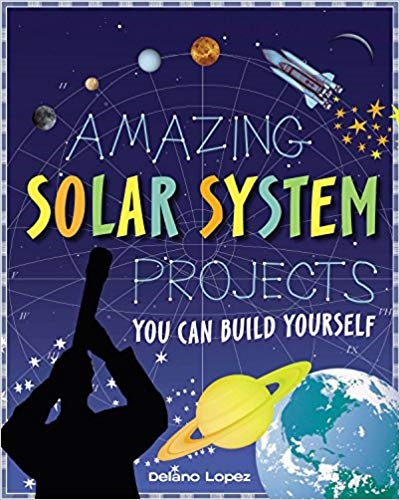 Amazing Solar System Projects: You Can Build Yourself