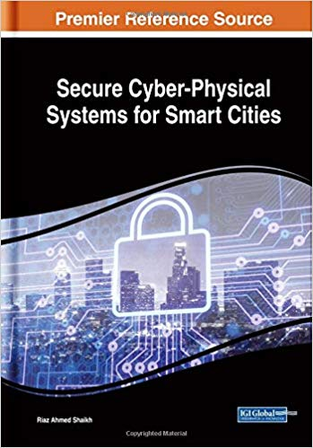 Secure Cyber-Physical Systems for Smart Cities (Advances in Computer and Electrical Engineering)