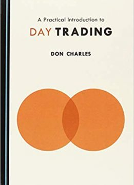 A Practical Introduction to Day Trading