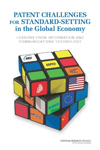 Patent Challenges for Standard-Setting in the Global Economy: Lessons from Information and Communications Technology