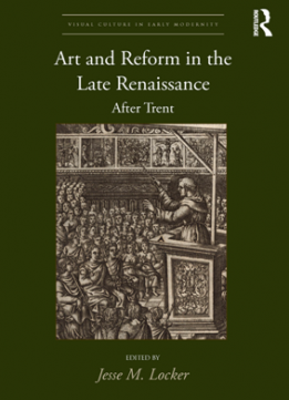 Art and Reform in the Late Renaissance : After Trent