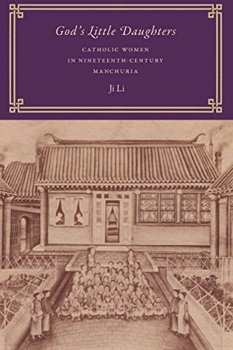God's Little Daughters: Catholic Women in Nineteenth-Century Manchuria
