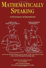 Mathematically speaking: A dictionary of quotations