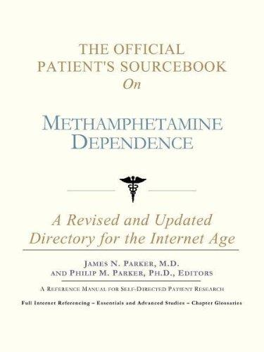 The Official Patient's Sourcebook on Methamphetamine Dependence: A Revised and Updated Directory for the Internet Age