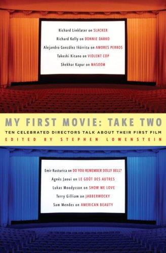 My First Movie: Take Two: Ten Celebrated Directors Talk About Their First Film