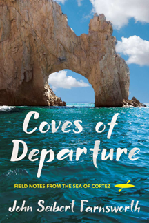 Coves of Departure : Field Notes From the Sea of Cortez