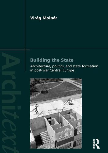 Building the State: Architecture, Politics, and State Formation in Postwar Central Europe