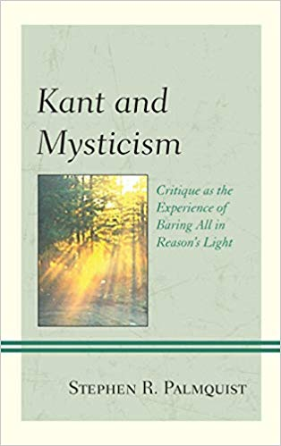 Kant and Mysticism: Critique as the Experience of Baring All in Reason's Light