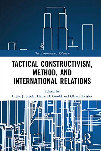 Tactical Constructivism, Method, and International Relations: Expression and Reflection