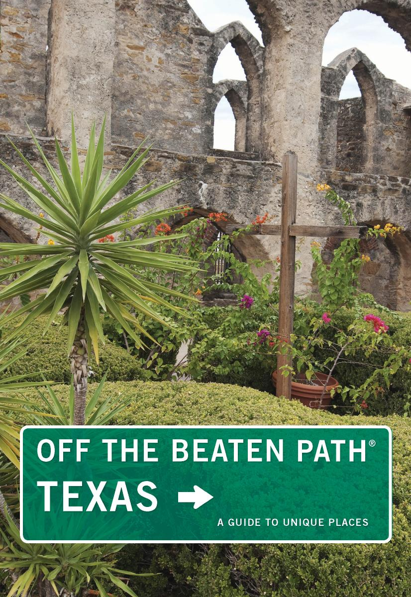 Texas Off the Beaten Path® (Off the Beaten Path), 10th Edition