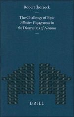 The Challenge of Epic: Allusive Engagement in the Dionysiaca of Nonnus
