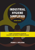 Industrial Hygiene Simplified, Second Edition