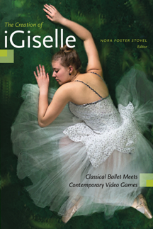 The Creation of iGiselle : Classical Ballet Meets Contemporary Video Games
