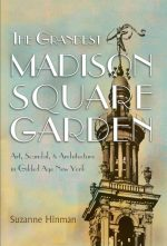 The Grandest Madison Square Garden: (New York State)