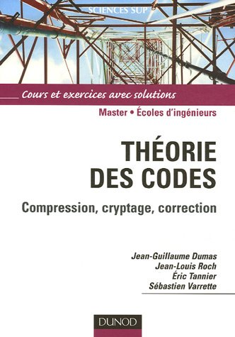 Théorie des codes: Compression, cryptage, correction