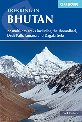 Trekking in Bhutan: 22 Multi-day Treks Including the Jhomolhari, Drukpath and Dagala Treks