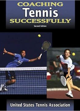 Coaching Tennis Successfully - 2nd Edition (Coaching Successfully Series)