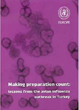 Making Preparation Count: Lessons from the Avian Influenza Outbreak in Turkey (Public Health)