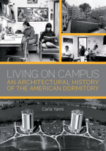 Living on Campus : An Architectural History of the American Dormitory
