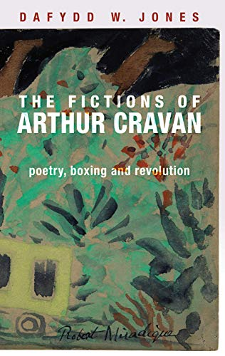 The fictions of Arthur Cravan: Poetry, boxing and revolution