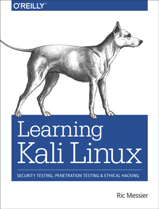 Learning Kali Linux : Security Testing, Penetration Testing, and Ethical Hacking