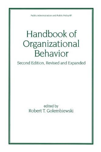 Handbook of Organizational Behavior, Second Edition, Revised and Expanded (Public Administration and Public Policy)