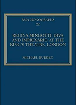 Regina Mingotti: Diva and Impresario at the King's Theatre, London
