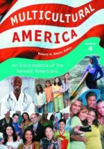 Multicultural America: An Encyclopedia of the Newest Americans (4 Volumes)
