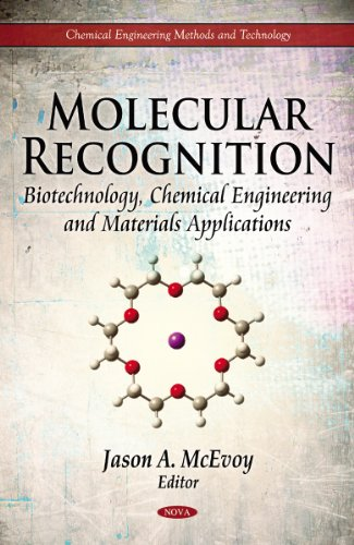 Molecular Recognition: Biotechnology, Chemical Engineering and Materials Applications