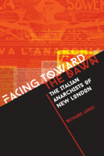 Facing Toward the Dawn : The Italian Anarchists of New London