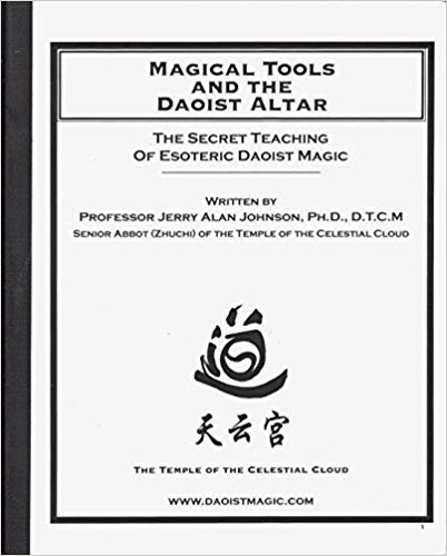 Magical Tools and the Daoist Altar: The Secret Teaching of Esoteric Daoist Magic