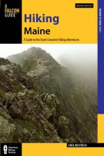 Hiking Maine: A Guide to the State's Greatest Hiking Adventures, Revised Edition
