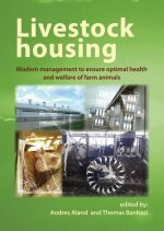 Livestock housing: Modern management to ensure optimal health and welfare of farm animals