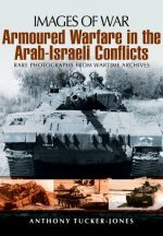 Armoured Warfare in the Arab-Israeli Conflicts (Images of War)