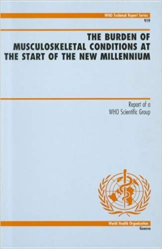 The Burden of Musculoskeletal Conditions at the Start of the New Millennium: Report of a WHO Scientific Report