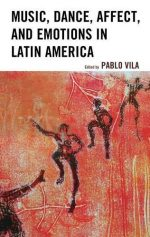 Music, Dance, Affect, and Emotions in Latin America