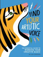 Find Your Artistic Voice (Art Book for Artists, Creative Self-Help Book)