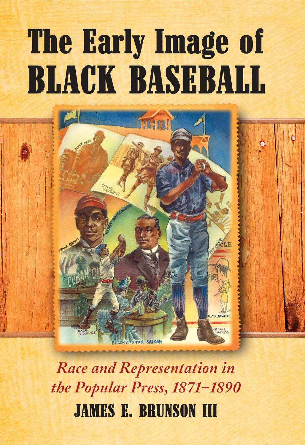 The Early Image of Black Baseball: Race and Representation in the Popular Press, 1871-1890