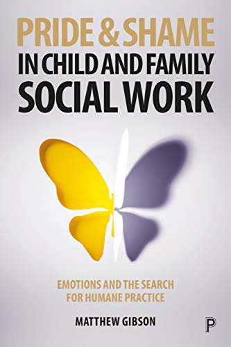 Pride and Shame in Child and Family Social Work