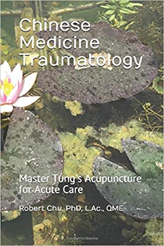 Chinese Medicine Traumatology: Master Tung's Acupuncture for Acute Care