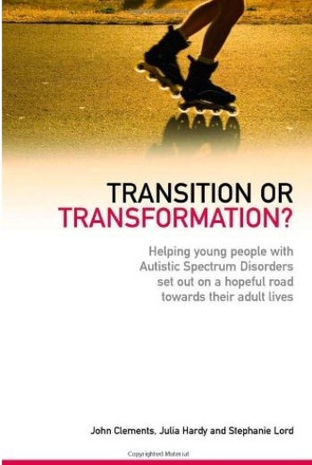 Transition or Transformation?: Helping Young People With Autistic Spectrum Disorder Set Out on a Hopeful Road Towards Their