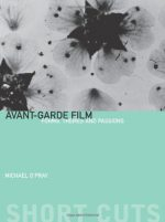 Avant-Garde Film: Forms, Themes and Passions