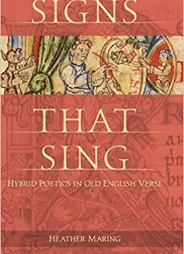 Signs That Sing: Hybrid Poetics in Old English Verse